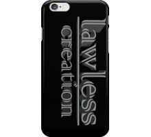 lawless creation iPhone Case/Skin