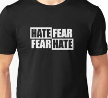 Hate Fear - Dark Unisex T-Shirt