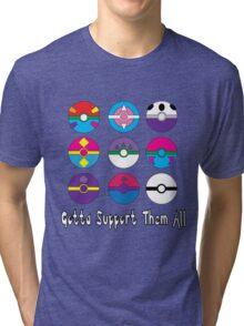 Gotta Support Them All Tri-blend T-Shirt