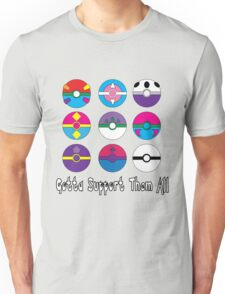 Gotta Support Them All Unisex T-Shirt