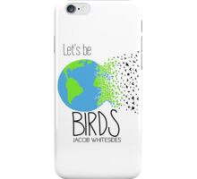 Let's Be Birds World iPhone Case/Skin