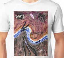 SAIL THROUGH LIFE Unisex T-Shirt