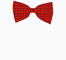 I wear bow ties now Unisex T-Shirt