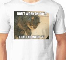 "Don't Work On Days That End With ""Y"" Unisex T-Shirt"