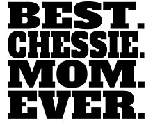 Best Chessie Mom Ever by GiftIdea