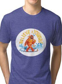 """""""Believe in Yourself!"""" -Sasquatch Tri-blend T-Shirt"""