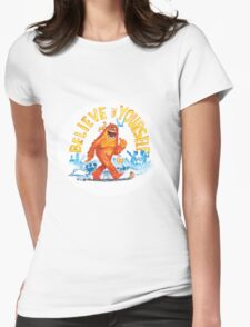 """Believe in Yourself!"" -Sasquatch Womens Fitted T-Shirt"