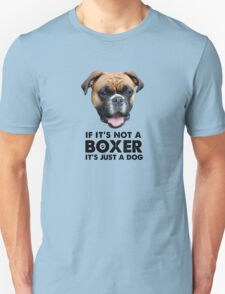 If it's not a boxer Unisex T-Shirt