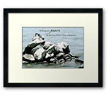 Peace on Your First Father's Day (loss of a daughter) Framed Print