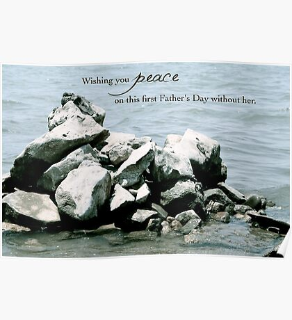 Peace on Your First Father's Day (loss of a daughter) Poster