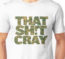 That Shit Cray Unisex T-Shirt