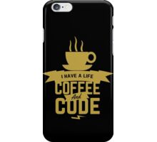 programmer : i have a life. code and coffee iPhone Case/Skin
