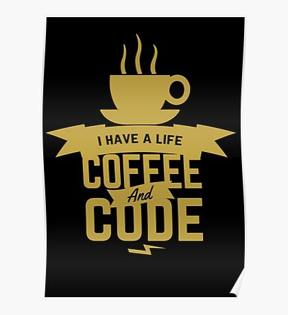 programmer : i have a life. code and coffee Poster