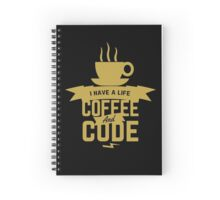 programmer : i have a life. code and coffee Spiral Notebook