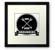 We Are Grounders Framed Print