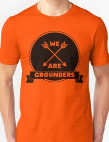 We Are Grounders T-Shirt