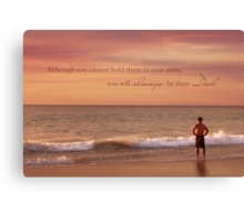 You Will Always Be Their Dad Canvas Print