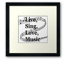 Live Sing Love Music (Designs4You) Framed Print
