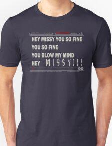 Hey Missy You So Fine Unisex T-Shirt