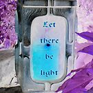 Let there be LIGHT by ©The Creative  Minds