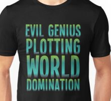 Evil Genius Plotting World Domination Unisex T-Shirt