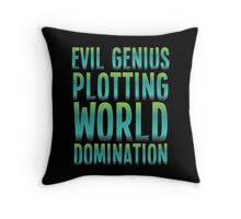 Evil Genius Plotting World Domination Throw Pillow