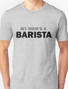 My mom... T-Shirt
