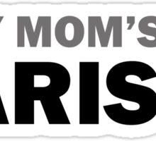 My mom... Sticker