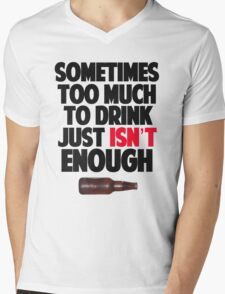 Sometimes Too Much Just Isn't Enough T-Shirt