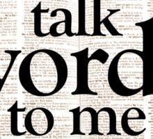 Talk Wordy To Me Sticker