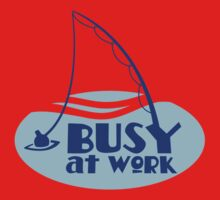 BUSY at work (FISHING pole) Baby Tee
