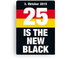 25 is the new Black #1 Canvas Print