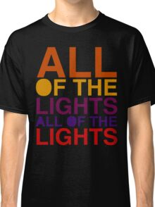 All of the Lights Color Classic T-Shirt