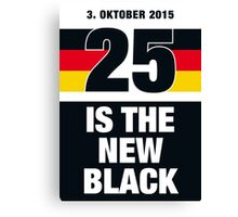 25 is the new Black #3 Canvas Print