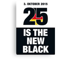 25 is the new Black #4 Canvas Print