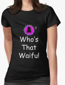 who's that waifu ? Womens Fitted T-Shirt