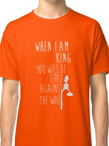 """""""When I am King, you will be first against the wall."""" Radiohead - Light Classic T-Shirt"""