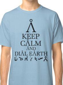 Stargate SG1 - Keep Calm and Dial Earth Classic T-Shirt