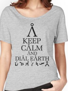 Stargate SG1 - Keep Calm and Dial Earth Women's Relaxed Fit T-Shirt