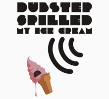Dubstep Spilled My Icecream - strawberry Kids Tee