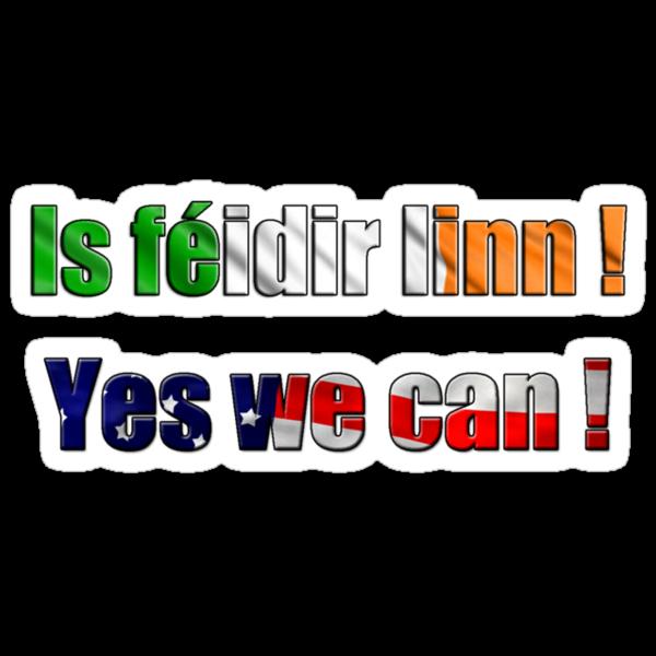 Is féidir linn - Yes we can by IsFeidirLinn