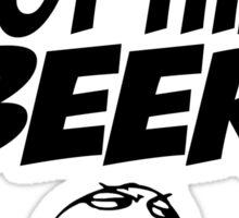 Bro, I've Got The Beer Sticker