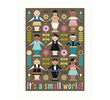 It's a Small World! Art Print