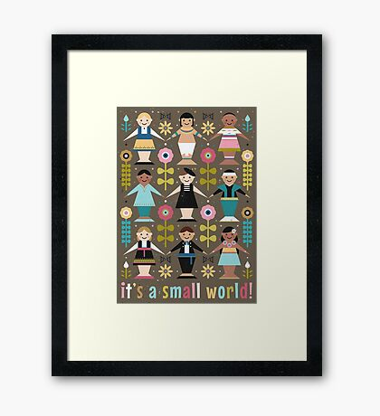 It's a Small World! Framed Print