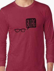 BLERG! Long Sleeve T-Shirt