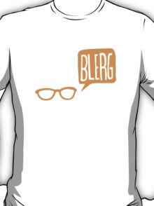 BLERG ORANGE! T-Shirt