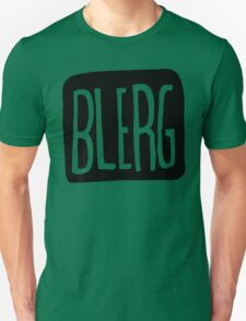 BIG BLERG Unisex T-Shirt
