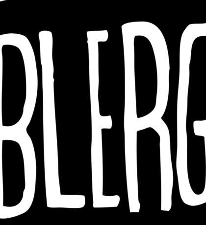 BIG BLERG Sticker