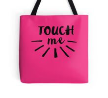 Spring Awakening - Touch Me Tote Bag