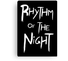 Rhythm Of The Night Canvas Print